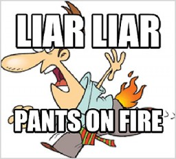​Liar, Liar, Pants on Fire