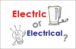 Electric vs Electrical